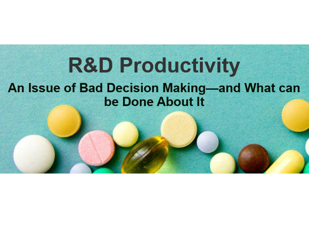 """White Paper: """"R&D Productivity – An Issue of Bad Decision Making"""""""